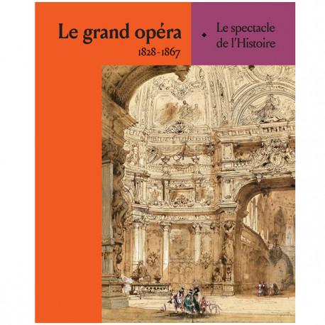 Le grand opéra 1828-1867