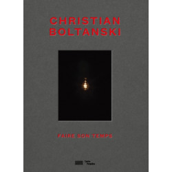 Christian Boltanski - Faire son temps