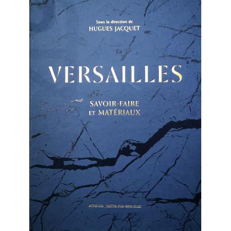 Versailles, savoir-faire et matériaux