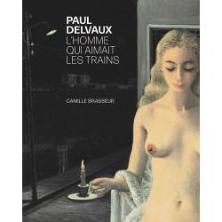 Paul Delvaux, L'homme qui aimait les trains