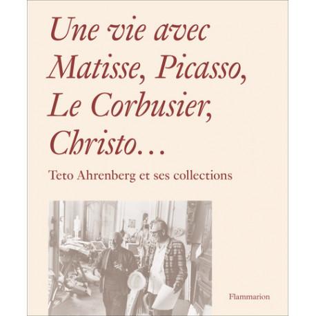 Une vie avec Matisse, Picasso, Le Corbusier, Christo... Teto Ahrenberg et ses collections