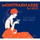 Montparnasse du rêve - Un Art de vivre Art Déco