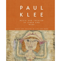 Paul Klee, Music and Theatre in Life and Work