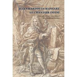 Jules Hardouin-Mansart, Le chantier infini