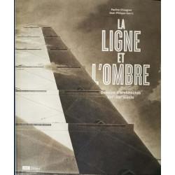 La Ligne et L'ombre - Dessins d'architectes XVIème / XIXème siècle