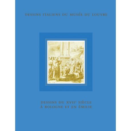 Dessins du XVIII° siècle à Bologne et en Emilie. Inventaire général des dessins italiens du Louvre Tome 10