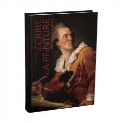 Ecrire la peinture, de Diderot à Quignard