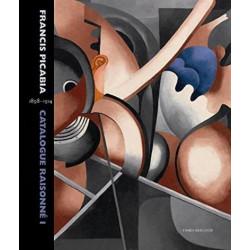 Francis Picabia Catalogue raisonné Vol. 1