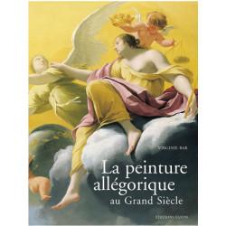 La Peinture allégorique au grand siècle