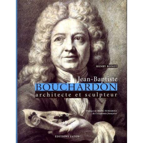 Jean-Baptiste Bouchardon, Architecte et Sculpteur