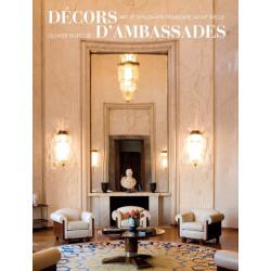 Décors d'Ambassades - Art et Diplomatie française au XXème siècle