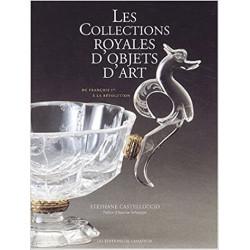 Les collections royales d'objets d'art, de François 1er à la Révolution