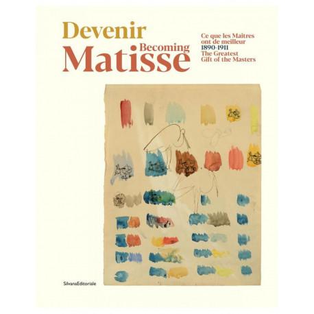 Devenir Matisse, ce que les pMaîtres, 1890 - 1911 ont de meilleur