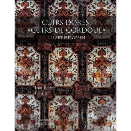 """Cuirs dorés, """"cuirs de cordoue""""- Un Art Européen"""