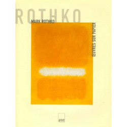 Mark Rothko. Oeuvres sur papier