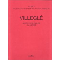 Catalogue thématique des affiches lacérées de Villeglé -volume 2-. Graffiti politiques ou autres