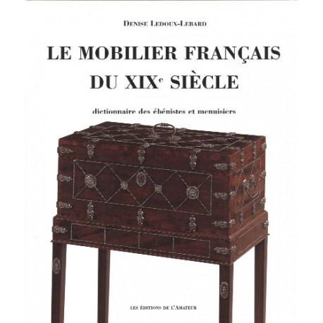 Le mobilier français du XIXème siècle, dictionnaire des ébénistes et menuisiers