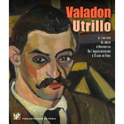 Valadon Utrillo, Au tournant du siècle à Montmartre - de l'Impressionisme à l'Ecole de Paris