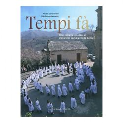 Tempi fà - Fêtes religieuses, rites et croyances populaires de Corse Tome 1