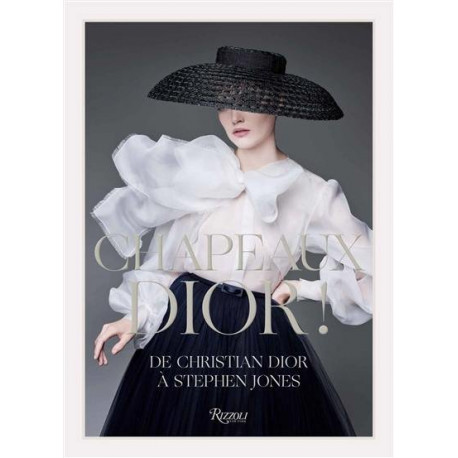 Chapeaux Dior ! de Christian Dior à Stephen Jones