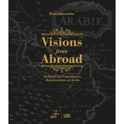 Visions from Abroad : Historical and Contemporary Representations of Arabia
