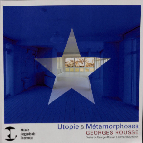 Georges Rousse utopie & métamorphoses