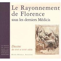 Le rayonnement de Florence sous les derniers Médicis