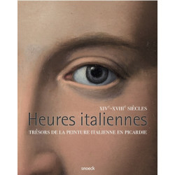 Heures Italiennes - Trésors de la peinture italienne en Picardie XIV - XVIIe siècle