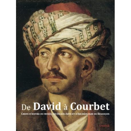 De David à Courbet - Chefs d'oeuvre de la première moitié du XIXe siècle du musée des beaux-arts et d'archéologie de Besançon