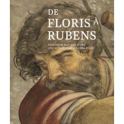 De Floris à Rubens - Dessins de maîtres d'une collection particulière belge