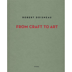 Robert Doisneau : From Craft to Art