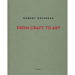 Robert Doisneau : From Craft to Art