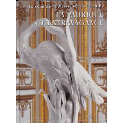 Porcelaines de Meissen et de Chantilly, La Fabrique de l'extravagance