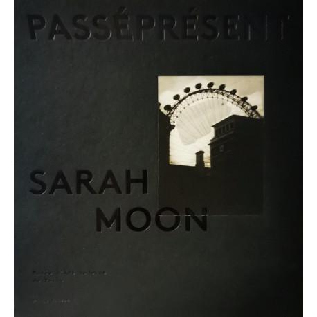 Sarah Moon, Passé Présent, catalogue d'exposition