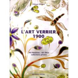 L'art verrier 1900 de l'Art Nouveau à l'Art Déco au travers des collections privées