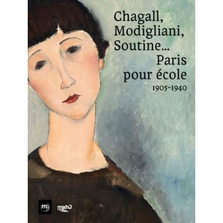 Chagall, Modigliani, Soutine... Paris pour école 1905 - 1940
