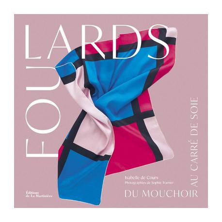 Foulards, du Mouchoir au Carré de Soie