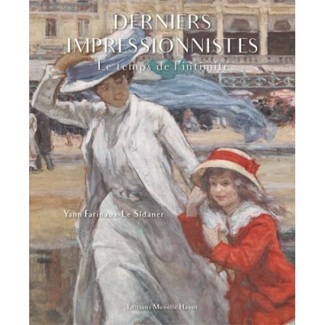Derniers Impressionnistes - Le temps de l'intimité