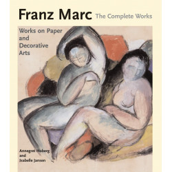 Franz Marc, The Complete Works vol.2 : Works On Paper and Decorative Arts
