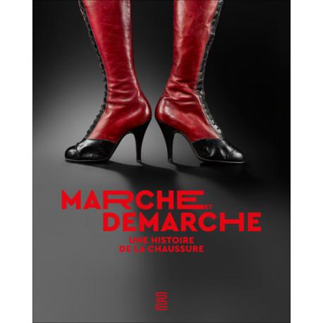 Marche et Démarche - Une Histoire de la Chaussure