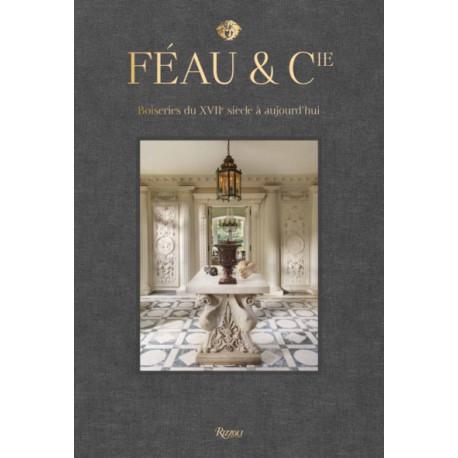 Féau & Cie - Boiseries du XVIIème siècle à aujourd'hui