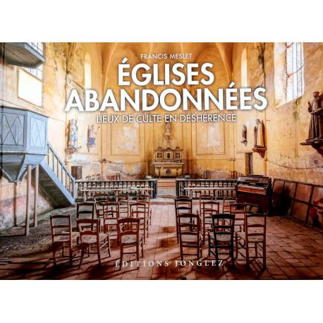 Eglises abandonnées, Lieux de culte en déshérence