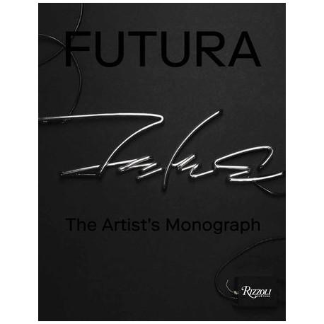Futura: The Artist's Monograph