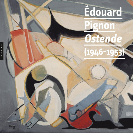 Édouard Pignon - Ostende (1946-1953)