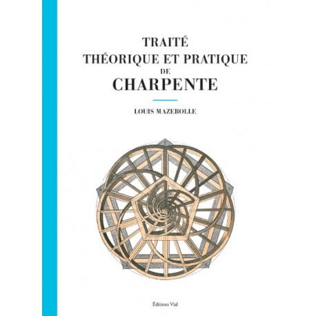 Traité thérotique et pratique de Charpente