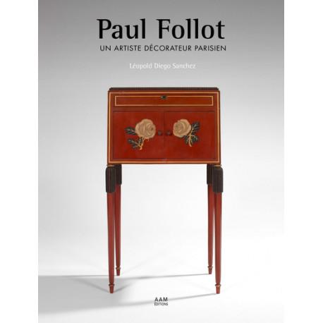 Paul Follot – Un artiste décorateur parisien