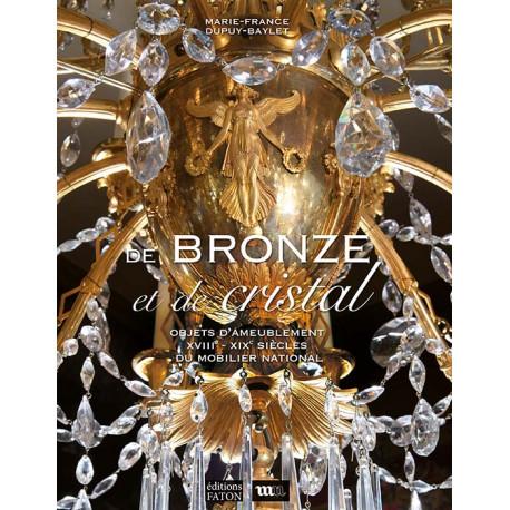 De bronze et de cristal - Objets d'ameublement XVIIIe - XIXe siècle du mobilier national