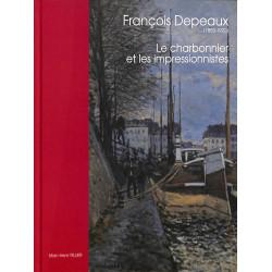 François Depeaux - Le charbonnier et les impressionnistes