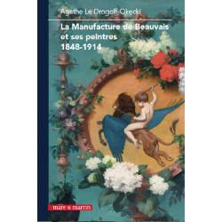 La Manufacture de Beauvais et ses peintres 1848 - 1914