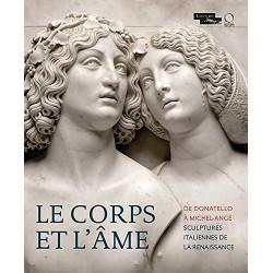 Le Corps et l'Âme - de Donatello à Michel-Ange, sculptures italiennes de la Renaissance